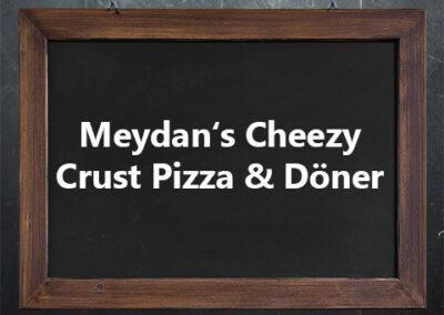 Meydan's Cheezy Crust Pizza & Döner